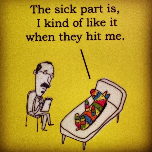 An image of a pinata lying on a therapy couch, proclaiming 'The sick part is, I kind of like it when they hit me'.